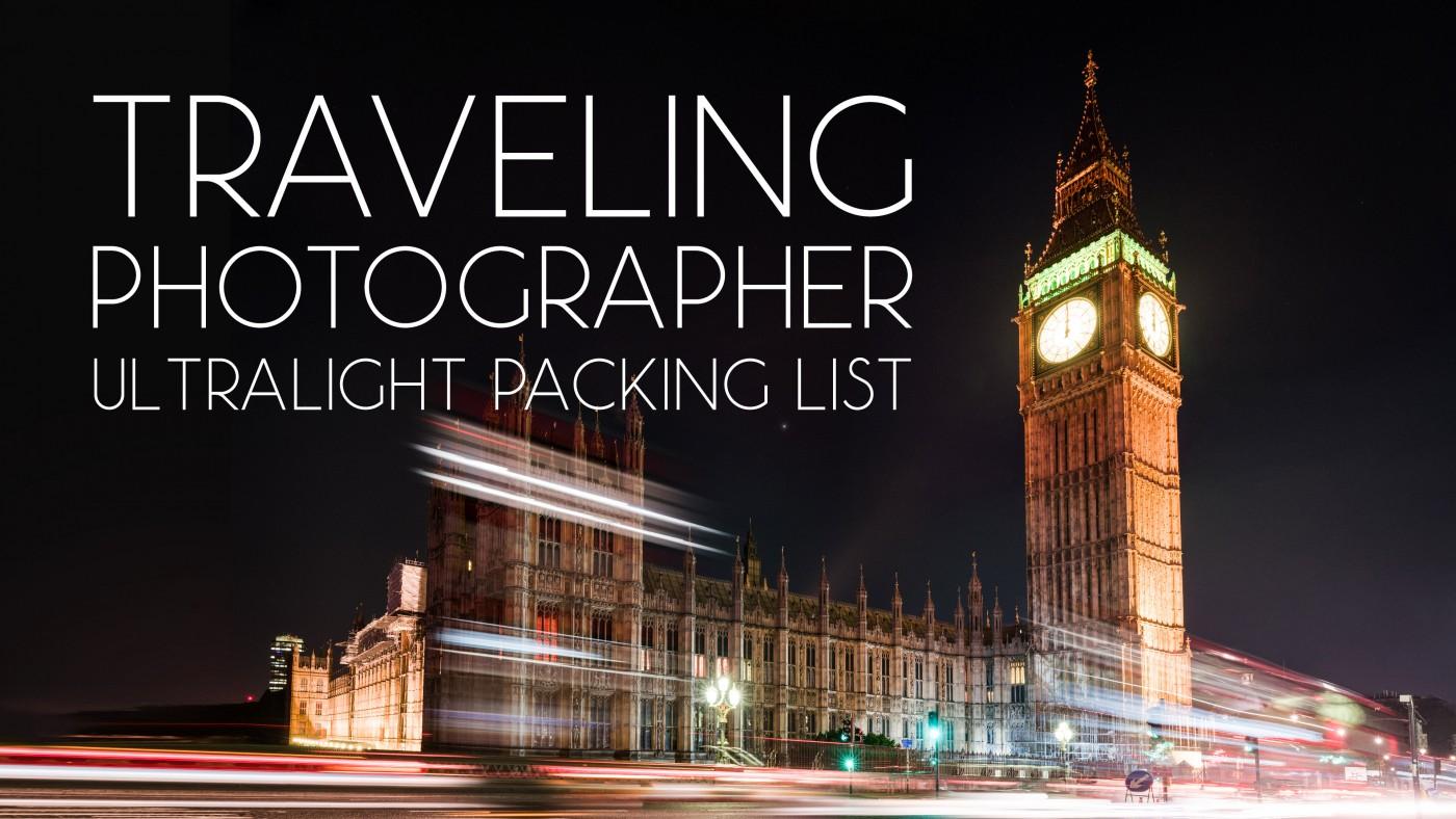Traveling Photographer: One Bag Ultralight Minimalist Packing List