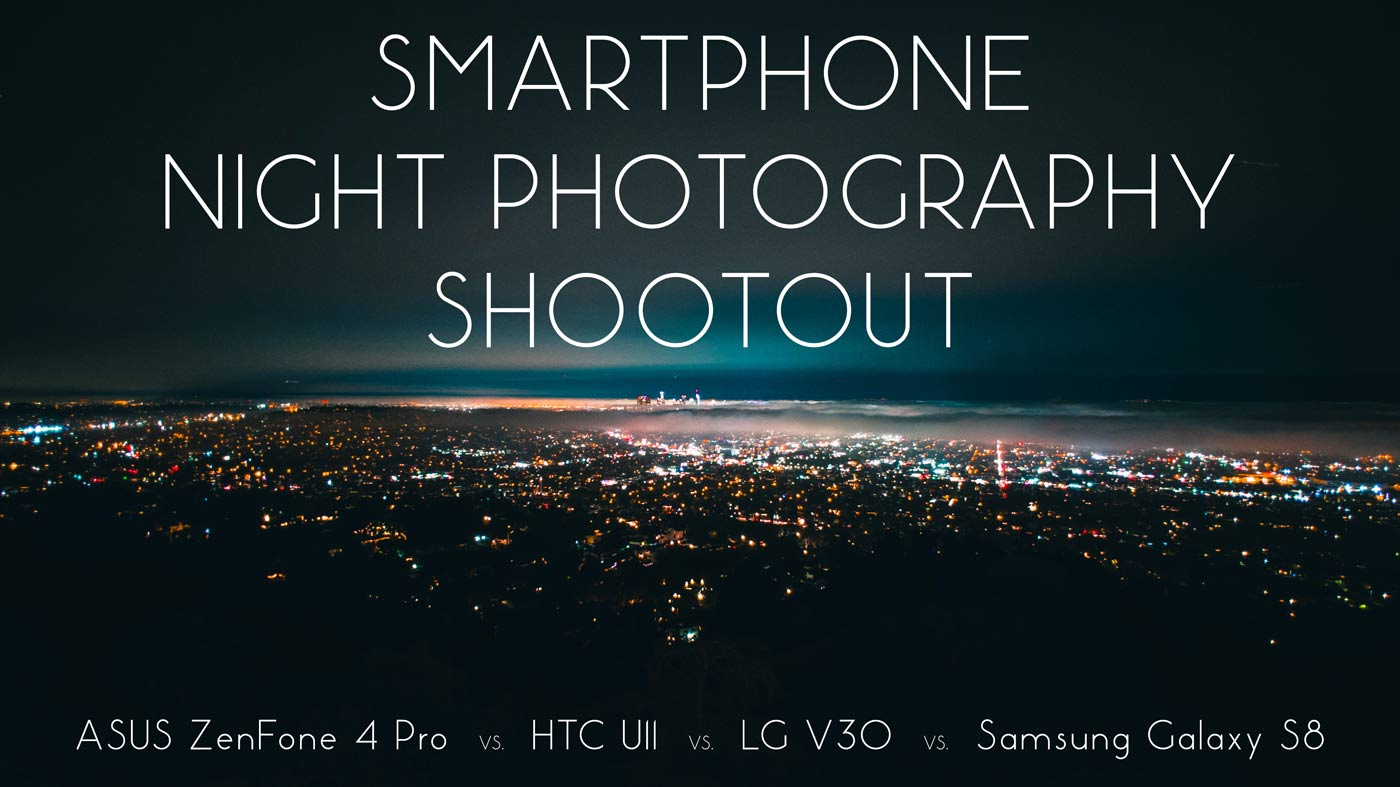 Smartphone Night Photography Shootout: ZenFone 4 Pro vs. U11 vs. V30 vs. S8