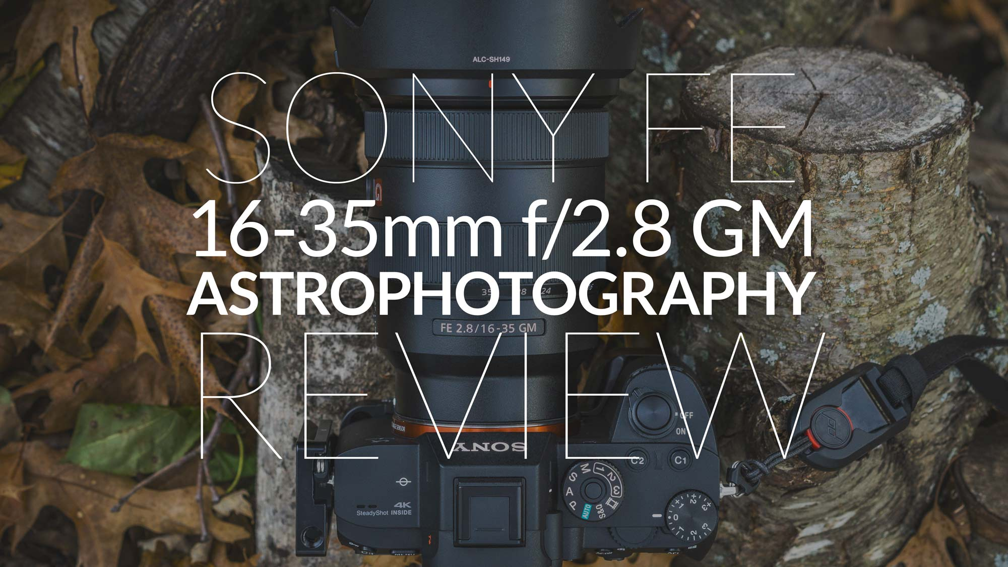 Sony FE 16-35mm f/2.8 GM Astrophotography Review