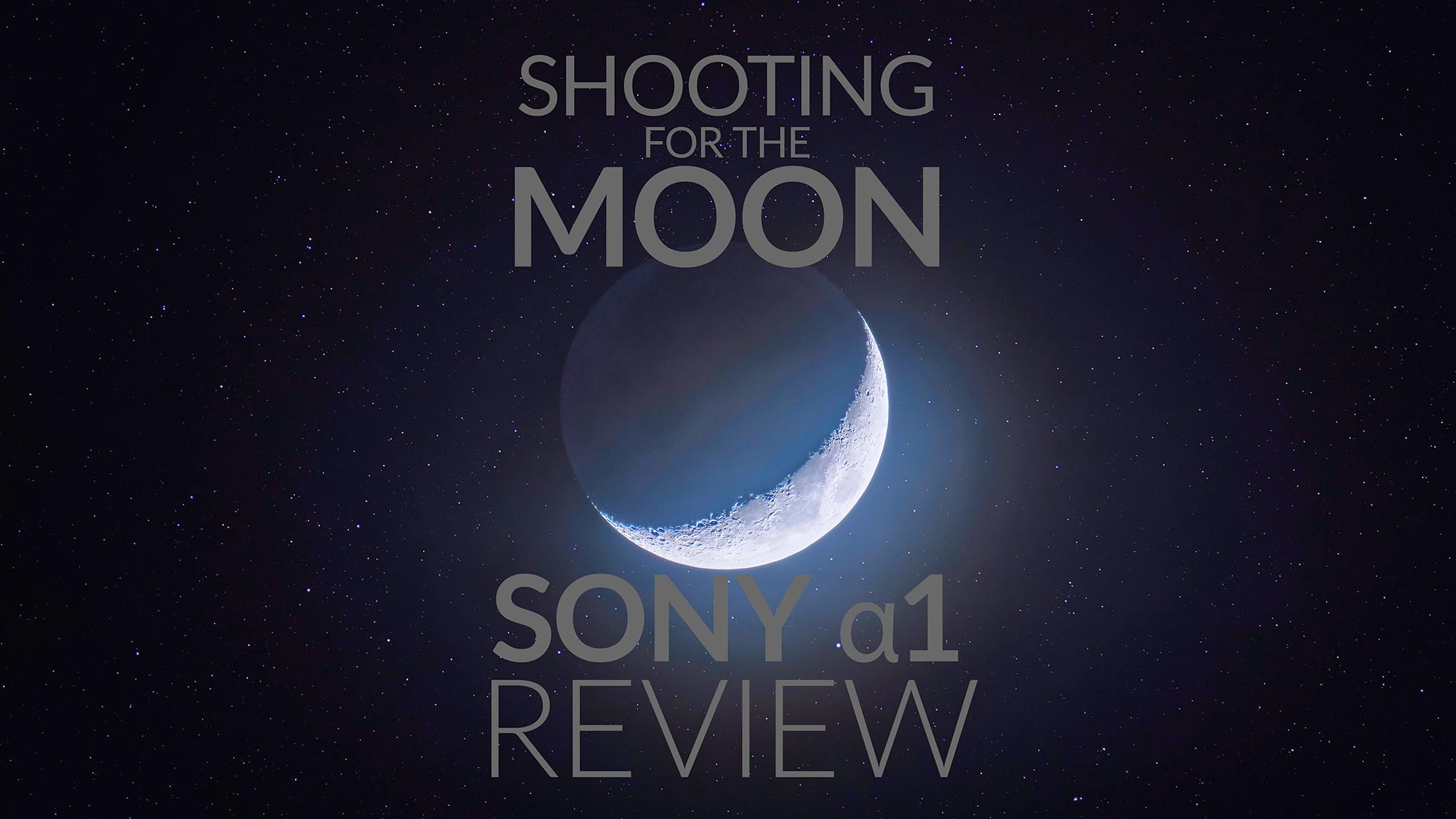 Shooting for the Moon with the Sony a1