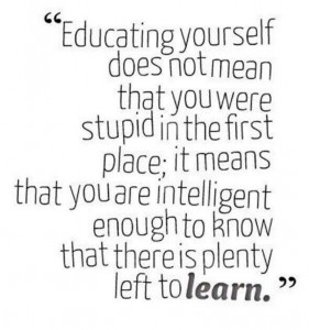 quote - educating yourself