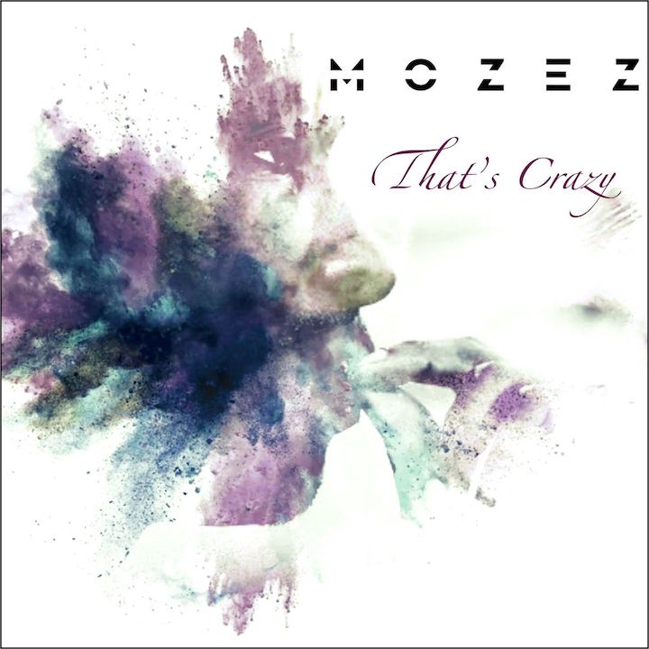 Mozez- That's Crazy