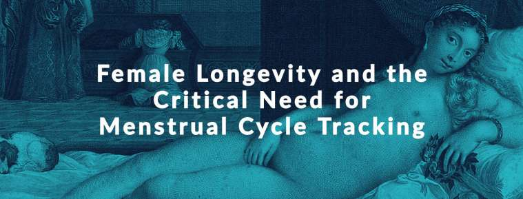 Female longevity and the critical need for menstrual cycle tracking