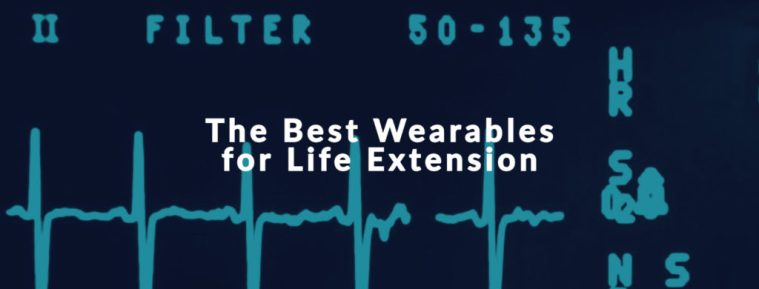 The best wearables for life extension