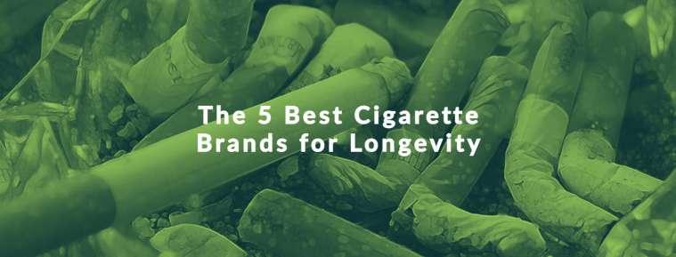 Best Cigarette Brands for Longevity & Life Extension