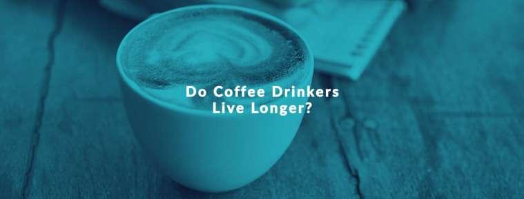 Do coffee drinkers live longer