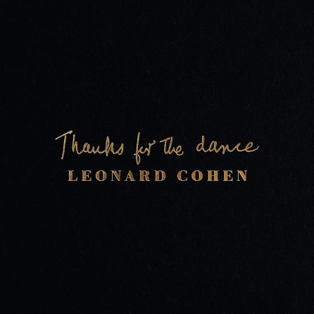 Leonard Cohen Thanks For The Dance
