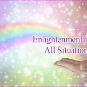 Enlightenment in All Situations - Blog post by Susan Page at Looking Beyond Master Psychics. Call 1-800-500-4155 now!
