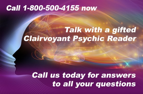 Call 1-800-500-4155 now and speak with a gifted Clairvoyant Psychic Reader. Call us today for answers to all your questions.