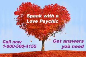 Call 1-800-500-4155 now and speak with a gifted Love Psychic. Call us today for answers to all your questions.