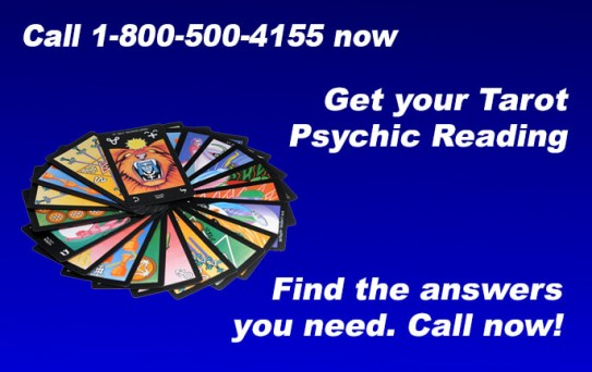 Call 1-800-500-4155 now and get your Tarot Psychic Reading. Find the answers you need. Call now!