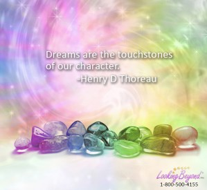 Dreams are Touchstones, with Looking Beyond, by Looking Beyond Master Psychic Readers