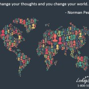 Change your thought and you change your world. - Norman Peale - Looking Beyond Master Psychic Readers. Call 1-800-500-4155 Now!