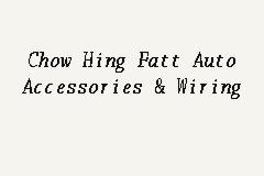 Chow Hing Fatt Auto Accessories & Wiring, Air Cond Service