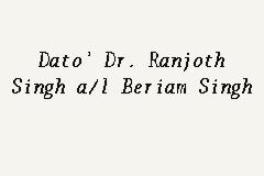 Dato' Dr. Ranjoth Singh a/l Beriam Singh, Consultant