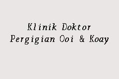 Klinik Doktor Pergigian Ooi & Koay, Klinik Pergigian in