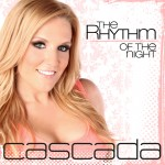 "Cascada lässt ""The Rhythm Of The Night"" aufleben!"