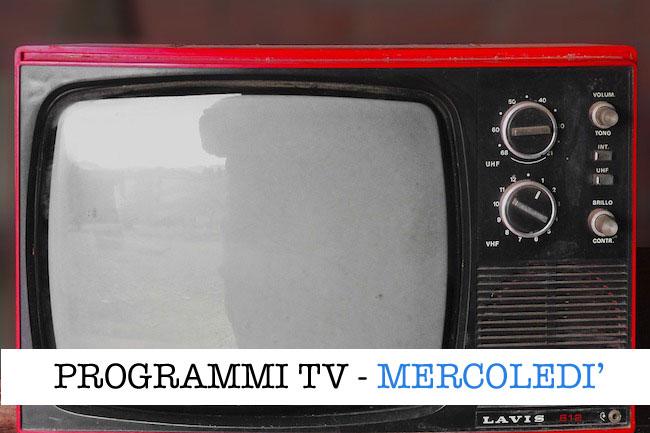 programmi tv mercoledì