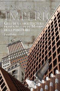 construyendo-imperio-guia-de-la-arquitectura-en-el-madrid-de-la-posguerra-lqsomos