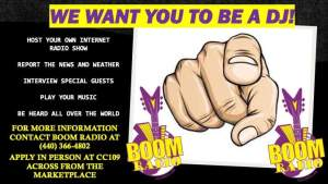 We want you to be a DJ! Host your own internet radio show, report the news and weather, interview special guests, play your music, be heard all over the world. For more information contact Boom Radio at (440) 366-4802, Apply in person at CC109 across from the marketplace.