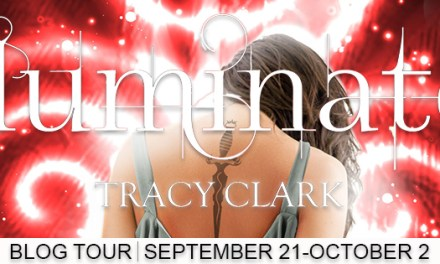 Tour & Giveaway: Illuminate by Tracy Clark