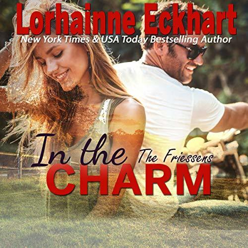 In the Charm: The Friessens, Book 13 – Audiobook