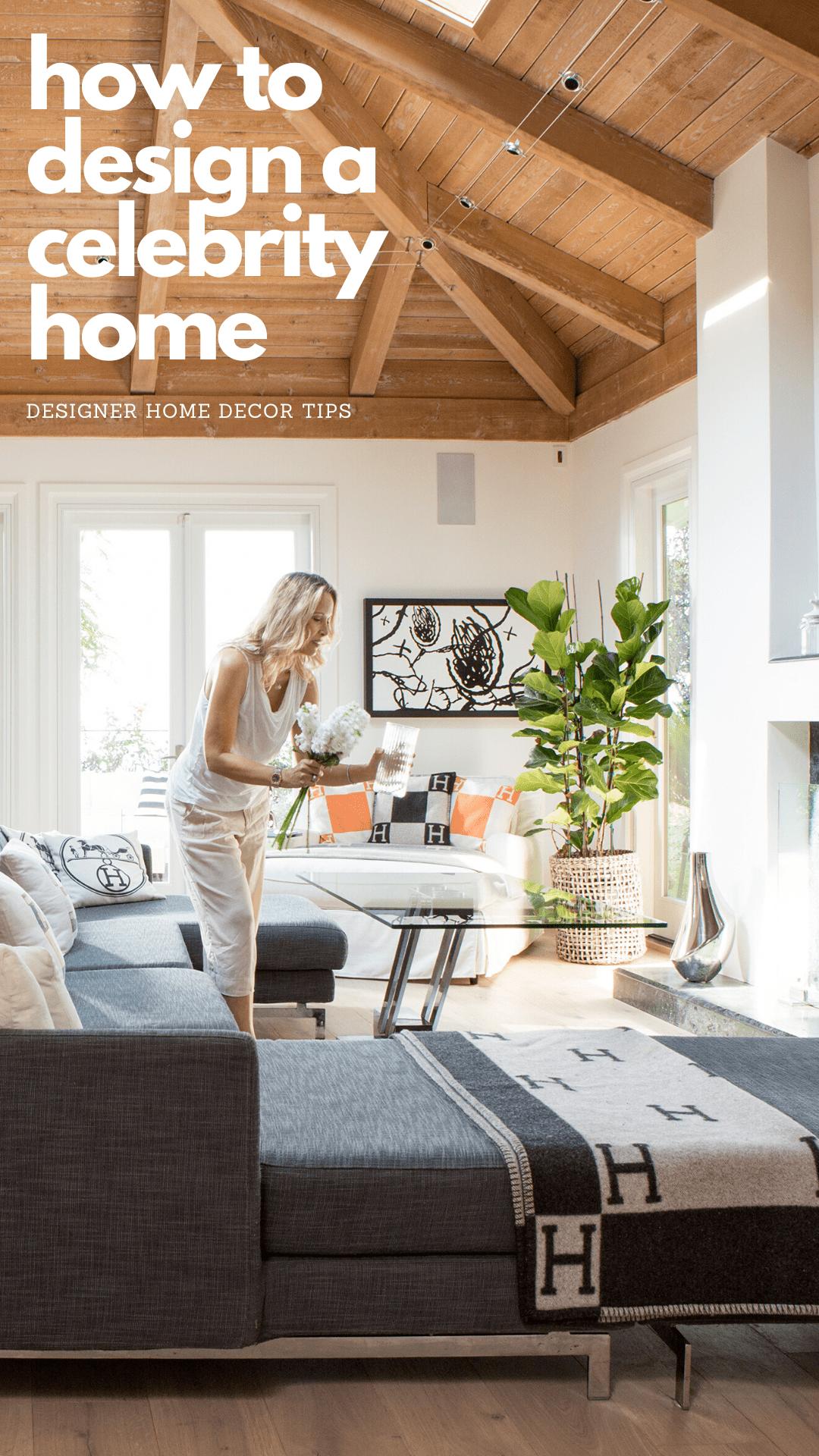 how to design a celebrity home