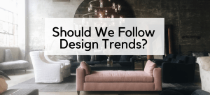 """Should We Design According to """"Trends?"""""""