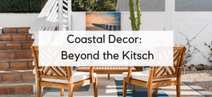 Beach Chic: The Best Tips to Design Your Coastal Home