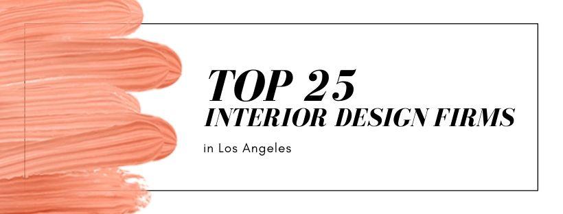 Top 25 Interior Design Firms in Los Angeles