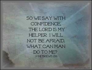 Hebrews 13-6; defeat fear