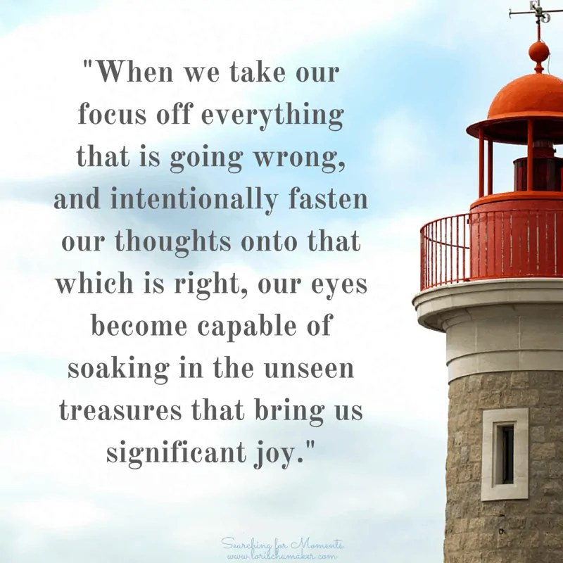 Significant joy is found when we focus on what is good