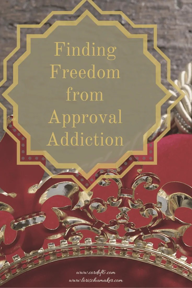 Finding Freedom from Approval Addiction - Fear of Disapproval