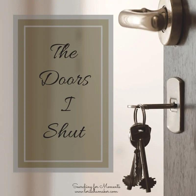 The Doors I Shut - lorischumaker.com