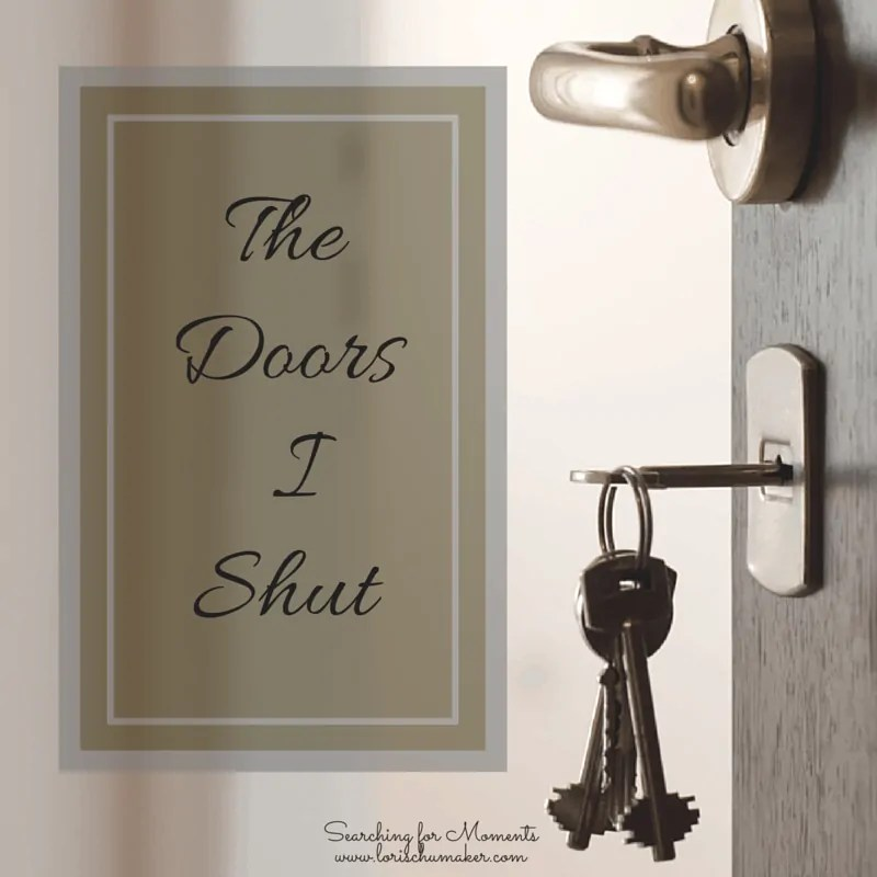 The Doors I Shut - lorischumaker.com