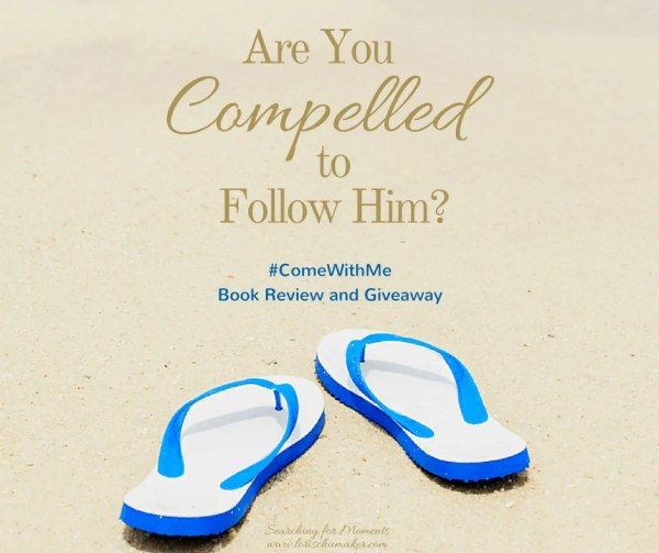 "Has your faith become shallow? Are you afraid of what following Jesus could mean for your life? What you will find in the deepness is brand new. Grace. Hope. Redemption. Take the chance. Throw your nets over one more time. Are You Compelled to Follow Him? A book review for ""Come With Me"" by Suzanne Eller - Lori Schumaker"