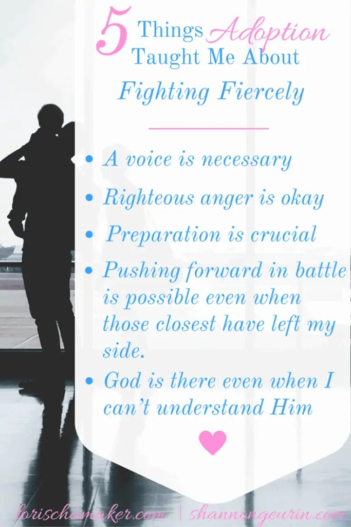 List of 5 Things Adoption Taught Me About Fighting Fiercely - Lori Schumaker for Shannon Geurin