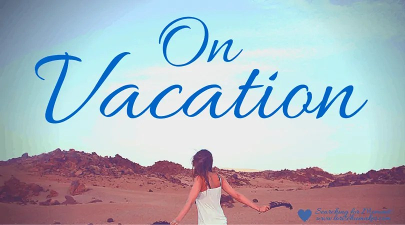 On Vacation - Lori Schumaker - Searching for Moments
