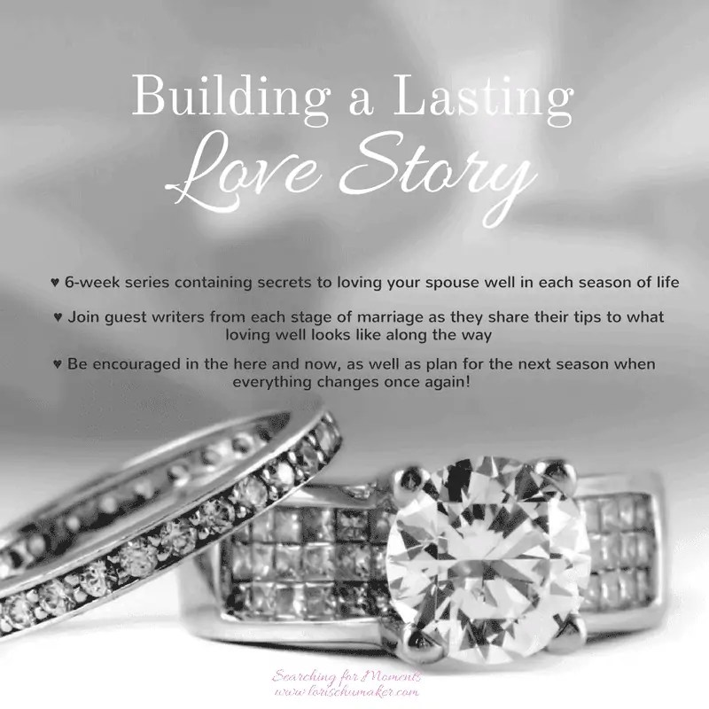 Building a Lasting Love Story {Marriage Series}