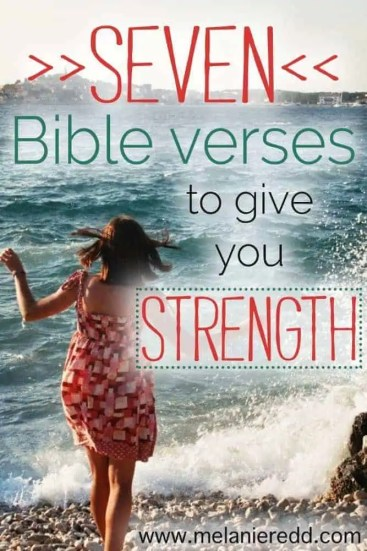 Seven Bible Verses to Give You Strength by Melanie Redd