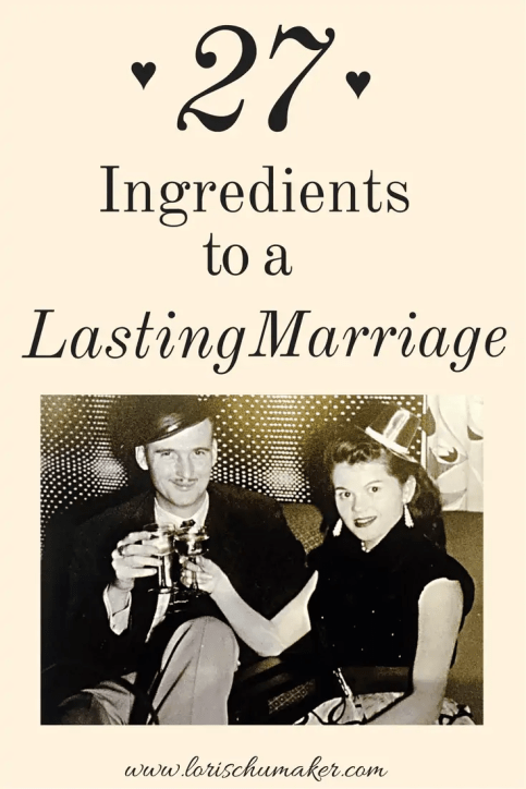 After 63 years of marriage, this couple offers 27 ingredients to building a lasting marriage. They have experienced loving well and today their love story is stronger than ever before. - Building a Lasting Love Story #MarriageSeries - Lori Schumaker