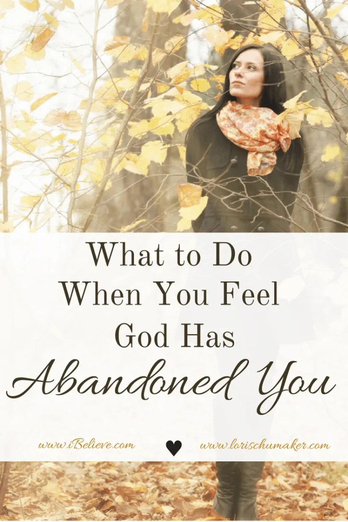 Your heart is broken and you are walking through one of your most difficult seasons. And you feel alone. So, where is God and why do you feel as though He has abandoned you? -What to Do When You Feel God Has Abandoned You - Lori Schumaker for ibelieve.com