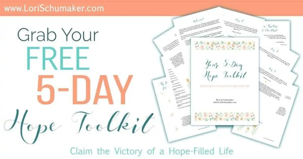 """The 5-Day Hope Toolkit -Claiming the Victory of a Hope-filled Life - In this toolkit you will receive a 5-day series of Scripture and prayers that will give you the power of praying God's Word when you feel discouraged. When we pray His Word, we know we are within His will and that makes all the difference in our prayers. Included is: • A checklist to determine whether you have a hopeful or hopeless attitude. • A beautiful printable image with positive """"I am …."""" statements of truth. • A list of my go-to books about hope. • A list of my go-to blogs and websites when I am in need of encouragement. - Lori Schumaker"""