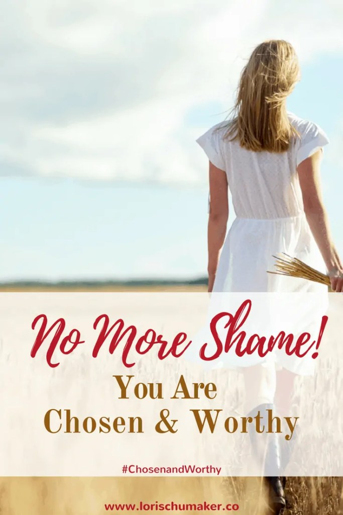 "Do your thoughts easily stray down a self-defeating path where every wrong turn, whether big or small, leaves a shame filled mark on your heart? Friends, let's say ""no"" to shame and trade those thoughts for ones that align with truth. The truth that says you are chosen and worthy! - #ChosenandWorthy - Lori Schumaker"