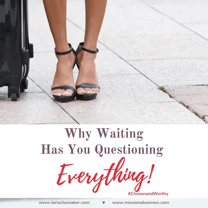 Why Waiting Has You Questioning Everything!