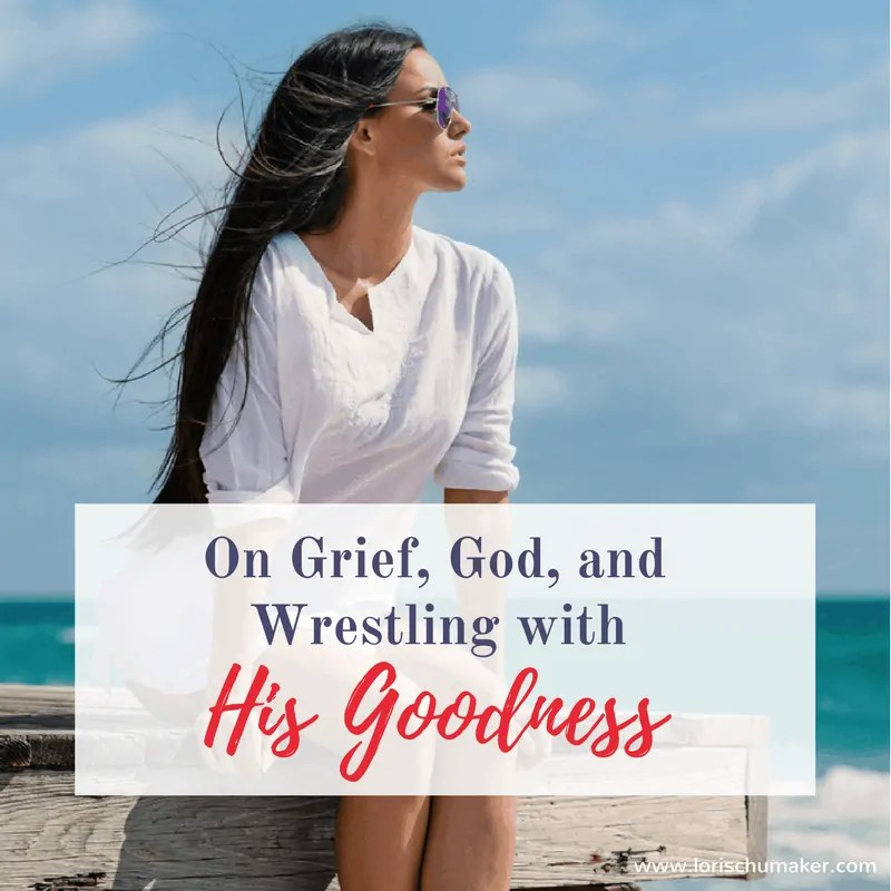 On Grief, God, and Wrestling with His Goodness {#MomentsofHope Link-Up}