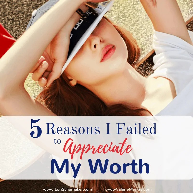 5 Reasons I Failed to Appreciate My Worth {#MomentsofHope Link-Up}