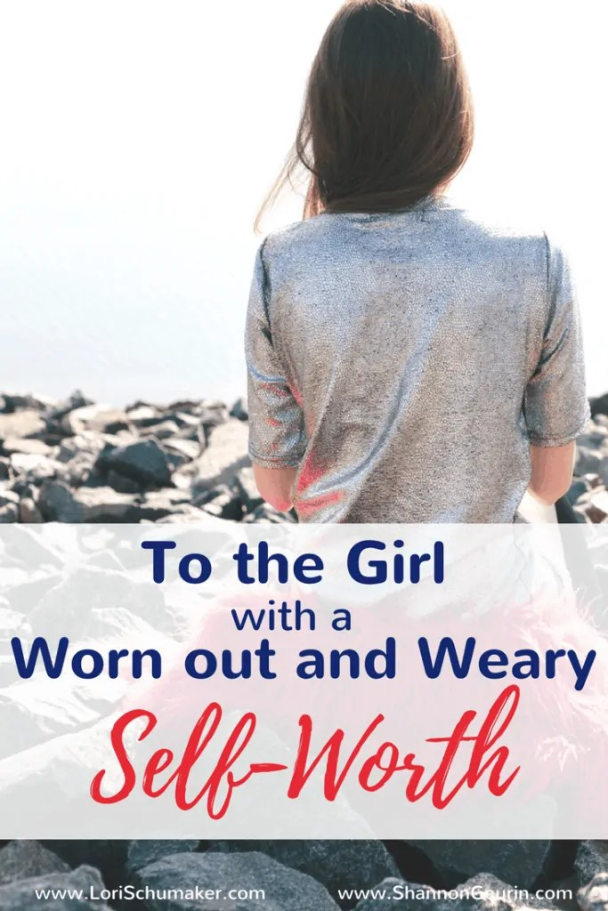 To the Girl With the Worn out and Weary Self-Worth | How to Boost Your Self Esteem