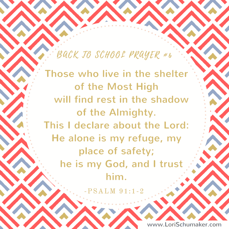 7 Scriptures to Pray When Your Children Go to School; Preparing with prayer for your child's school year. | Psalm 91:1-2 prayer #6 bu Lori Schumaker | Hope for the Back-to-School Mom | Praying for Children