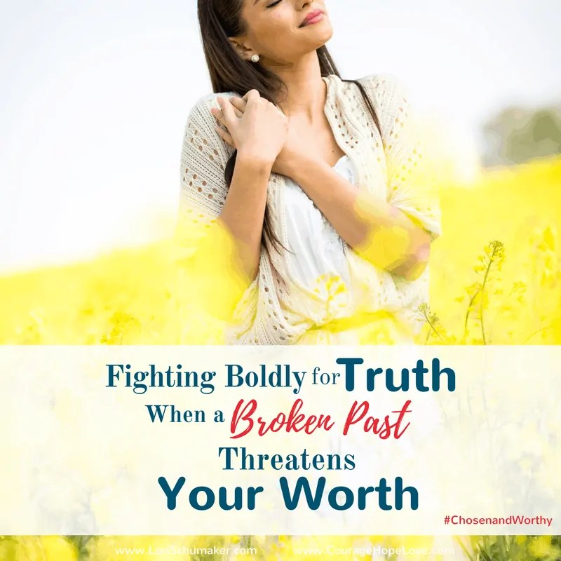 Fighting Boldly for Truth When a Broken Past Threatens Your Worth